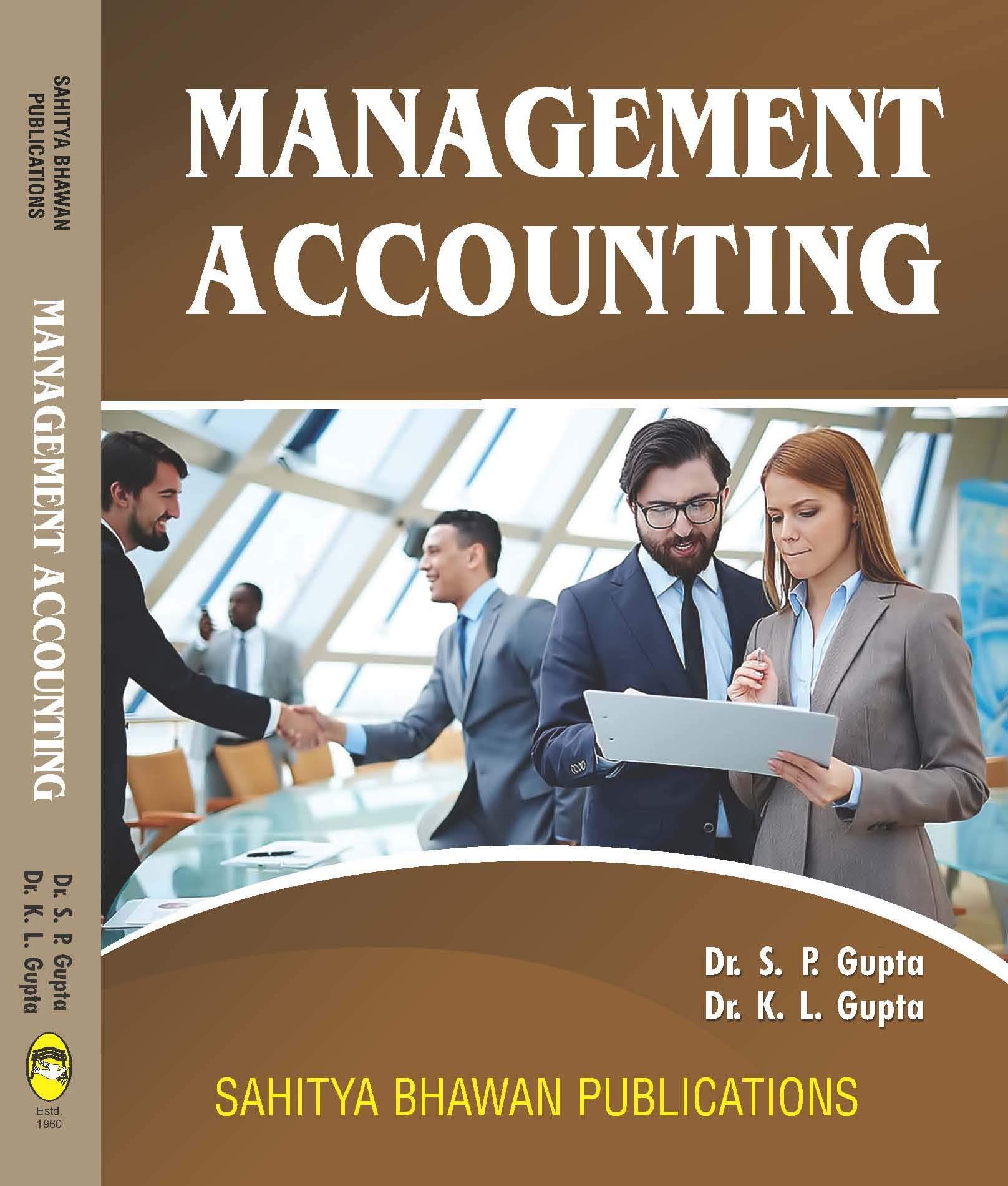 Management Accounting For B.Com. III Year of Awadhesh Pratap Singh University Rewa, Barkatullah University Bhopal, Dr. Harisingh Gour University Sagar, Rani Durgavati Vishwavidyalaya Jabalpur, Vikram University Ujjain