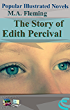 The Story of Edith Percival: Popular Illustrated Novels