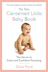 The New Contented Little Baby Book: The Secret to Calm and Confident Parenting Kindle Edition