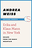 Erika and Klaus Mann in New York: Escape from the Magic Mountain (Chicago Shorts)