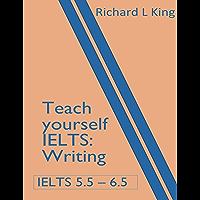 Teach yourself IELTS Writing (English Edition)
