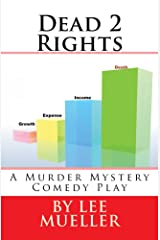 Dead 2 Rights: A Murder Mystery Comedy Play Kindle Edition