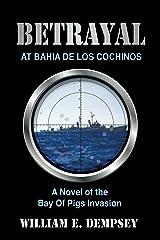 Betrayal at Bahia de los Cochinos (Mike Stfford Novels Book 1) Kindle Edition