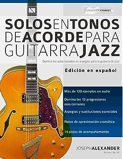 Solos en tonos de acorde para guitarra jazz: Edición en español
