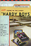 Crime in the Cards (The Hardy Boys Book 165)