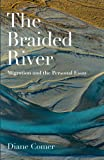The Braided River: Migration and the Personal Essay