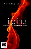 Fireline: A full length erotic romance novel (The Smoke Chaser Series Book 3)