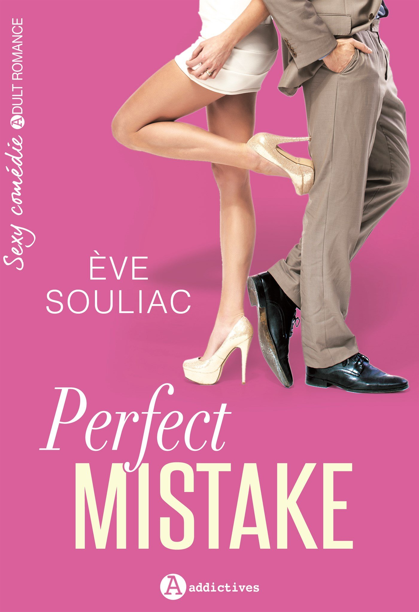 Perfect Mistake Broché – 6 juillet 2017 Eve Souliac ADDICTIVES EDITIONS 2371261742 Littérature sentimentale