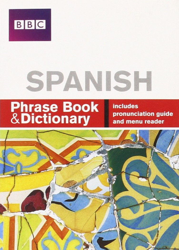 BBC SPANISH PHRASE BOOK & DICTIONARY Paperback – 17 Mar 2005
