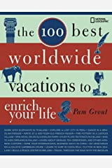 The 100 Best Worldwide Vacations to Enrich Your Life Paperback