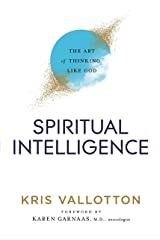 Spiritual Intelligence: The Art of Thinking Like God Kindle Edition