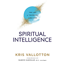 Spiritual Intelligence: The Art of Thinking Like God (English Edition)