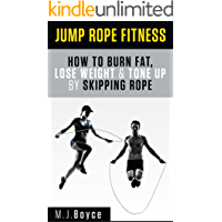 Jump Rope Fitness - How to Burn Fat, Lose Weight & Tone Up by Skipping Rope