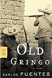 The Old Gringo: A Novel (FSG Classics)