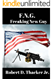 F.N.G.: Freaking New Guy