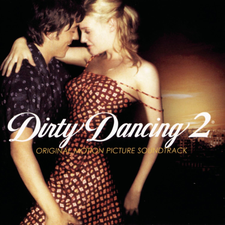 Dirty Dancing 2: Banda Sonora Original: Amazon.es: Música