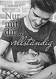Nur mit dir ... vollständig: (Home Storys) (German Edition)