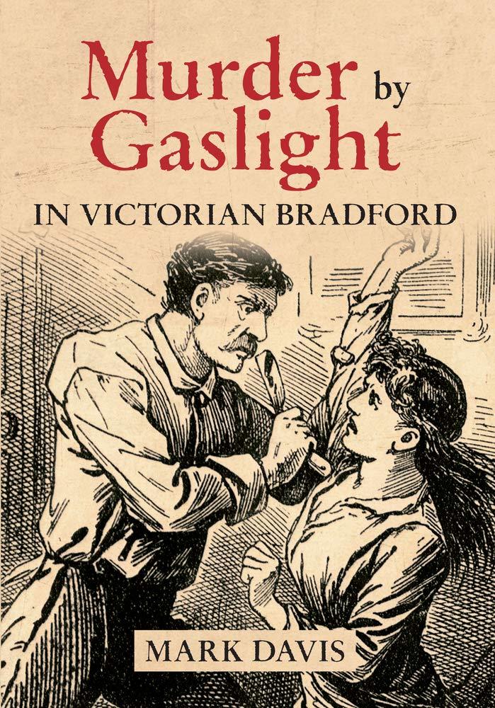 Murder by Gaslight in Victorian Bradford pdf