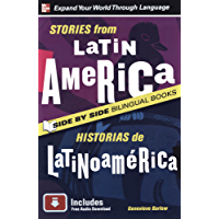 Stories from Latin America/Historias de Latinoamerica, Second Edition (Side by Side Bilingual Books)