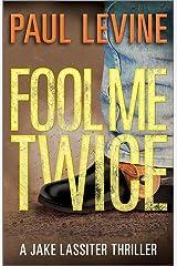 FOOL ME TWICE (Jake Lassiter Legal Thrillers) Kindle Edition