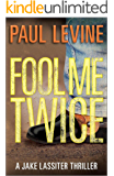FOOL ME TWICE (Jake Lassiter Legal Thrillers Book 6) (English Edition)