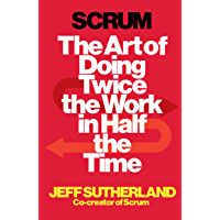 Scrum: A revolutionary approach to building teams, beating deadlines and boosting productivity (English Edition)