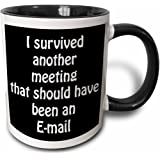 3dRose I Survived Another Meeting That Should Have Been An Email Mug, 11 oz, Black