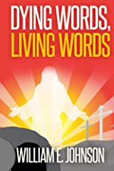 Dying Words, Living Words Kindle Edition