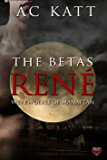 The Betas: Rene' (Werewolves of Manhattan Book 8)