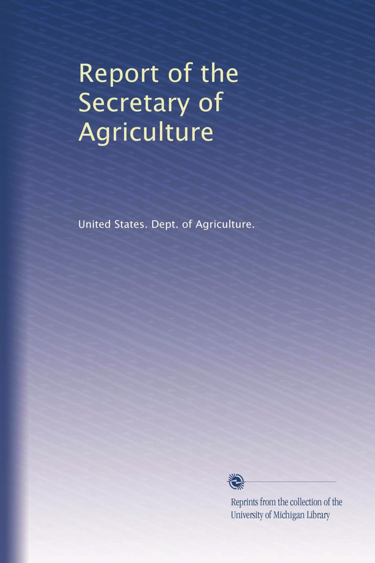 Download Report of the Secretary of Agriculture pdf epub
