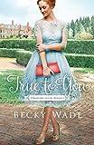 True to You (A Bradford Sisters Romance)