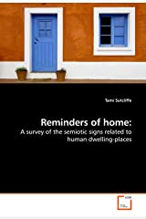 Reminders of home: A survey of the semiotic signs related to human dwelling-places Paperback