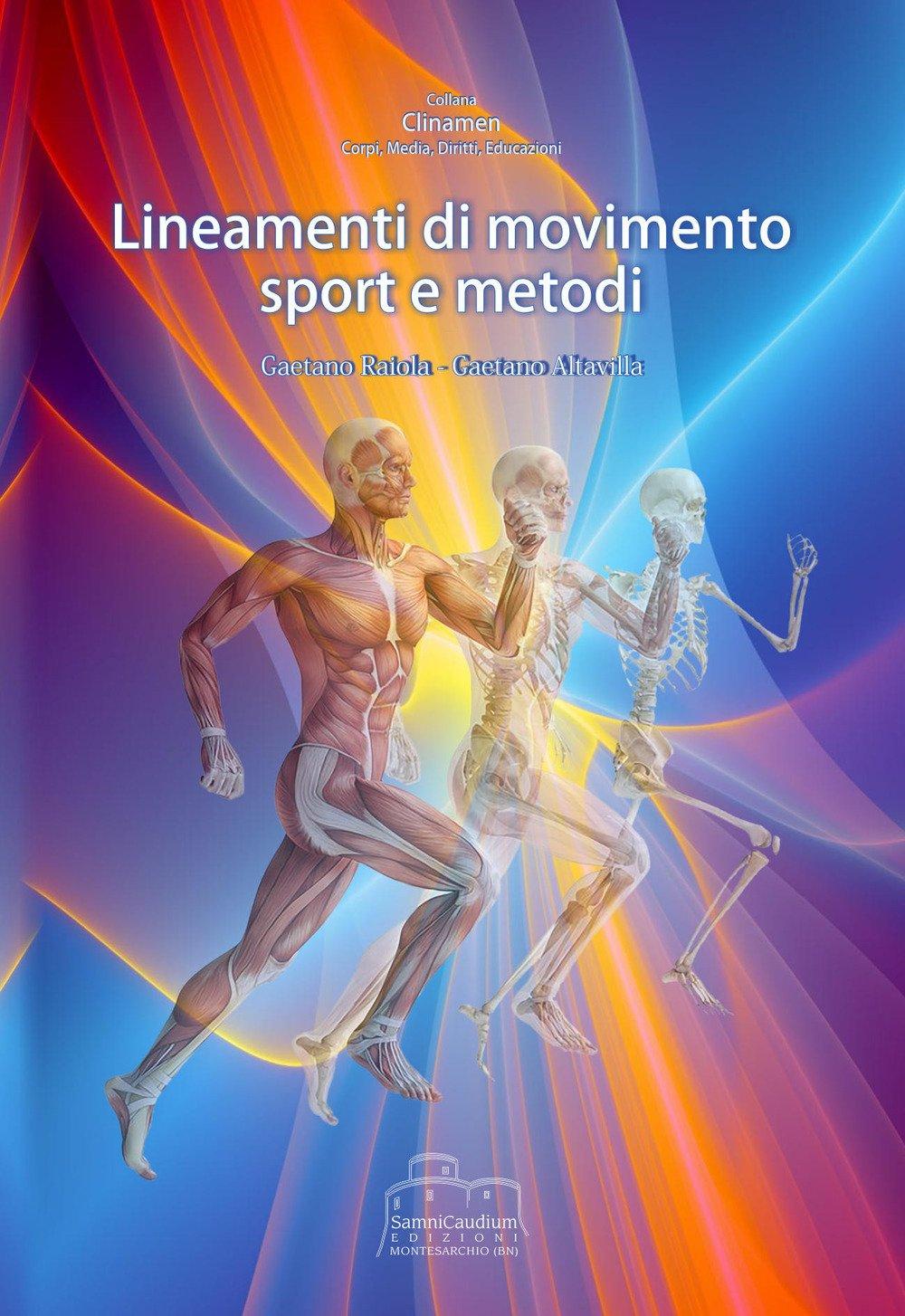 Lineamenti di movimento. Sport e metodi Copertina flessibile – 8 mar 2018 Gaetano Raiola Gaetano Altavilla Samnicaudium 8894036073