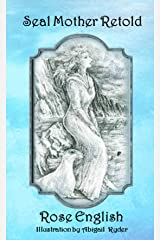 Seal Mother Retold Kindle Edition