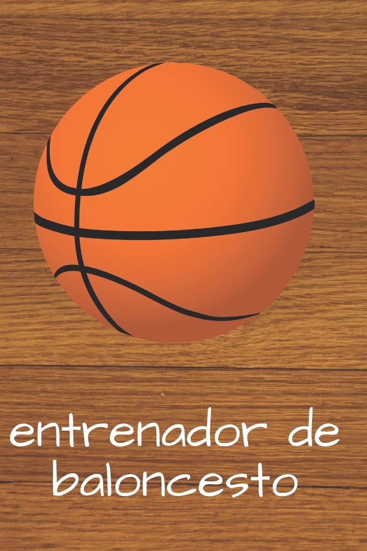 Entrenador de Baloncesto: 110 páginas con Espacio para ...