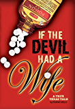 If the Devil Had a Wife: A True Texas Tale