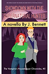 Showdown with the Supernatural Hunter (Vampire's Housekeeper Chronicles Book 5) Kindle Edition
