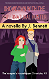 Showdown with the Supernatural Hunter (Vampire's Housekeeper Chronicles Book 5)