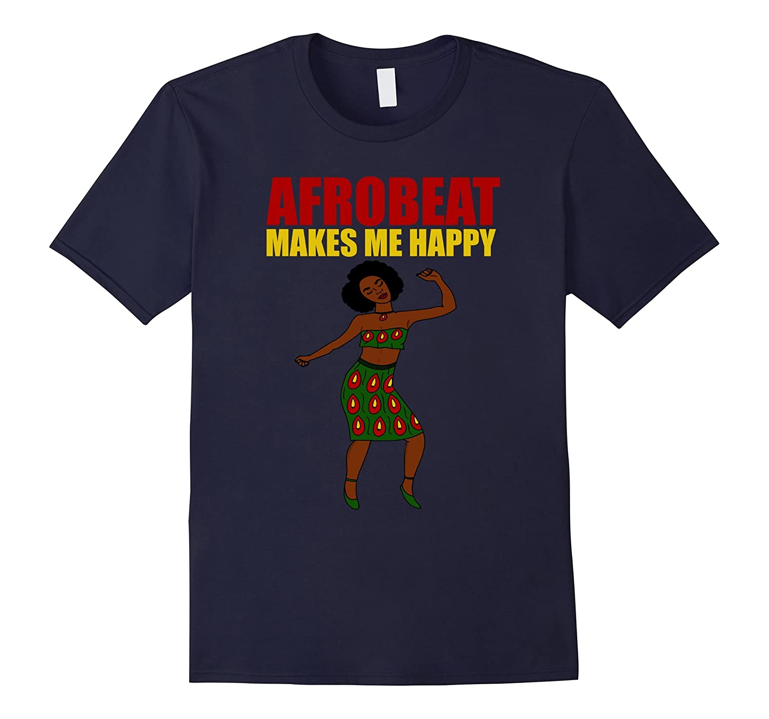 Afrobeat Makes Me Happy Funny Music Lovers Gift T-Shirt-TH
