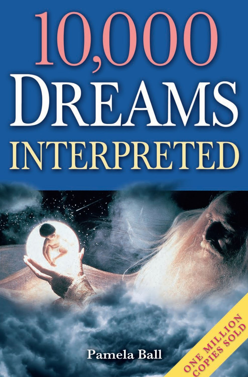 10, 000 Dreams Interpreted: Pamela Ball: 9781848376212: Amazon.com: Books