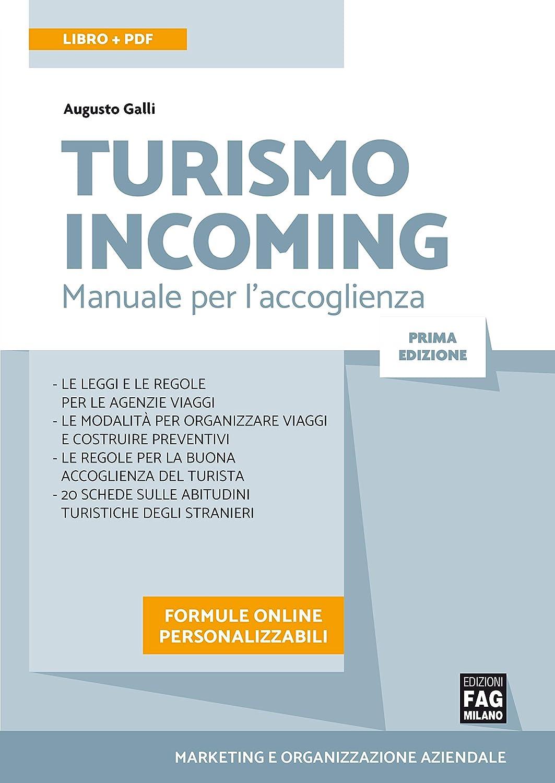 Turismo incoming: Manuale per laccoglienza (Marketing e ...