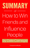 Summary of How to Win Friends and Influence People by Dale Carnegie (English Edition)