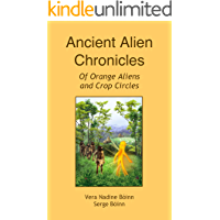 Ancient Alien Chronicles: Of Orange Aliens and Crop Circles