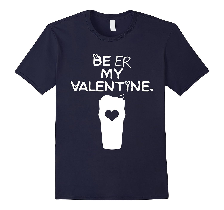 Beer is My Valentine Tee Shirt, Happy Valentine's Day Shirts-CL