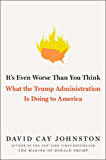 It's Even Worse Than You Think: What the Trump Administration Is Doing to America (English Edition)