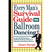 Every Man's Survival Guide to Ballroom Dancing: Ace Your Wedding Dance and Keep Cool on a Cruise, at a Formal, and in… book cover