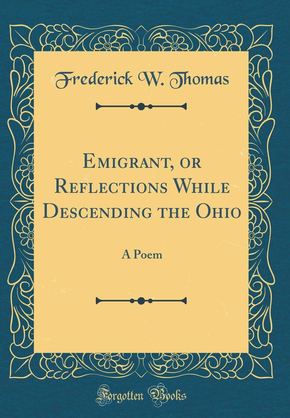 Emigrant Or Reflections While Descending The Ohio A Poem