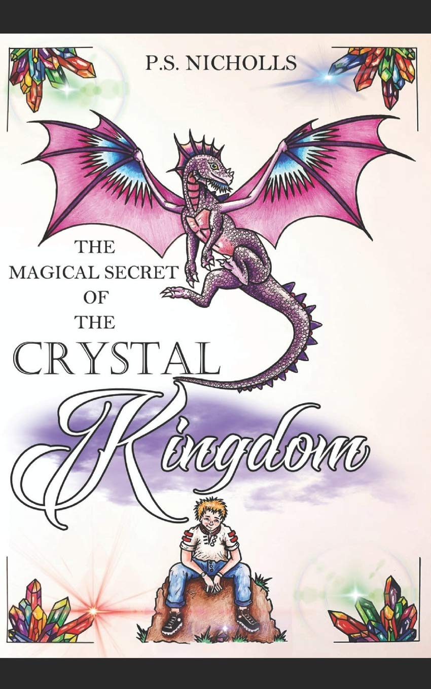 Read Online The Magical Secret of the Crystal Kingdom: A Fantasy World of Unicorns, Dragons and other Magical Animals pdf epub