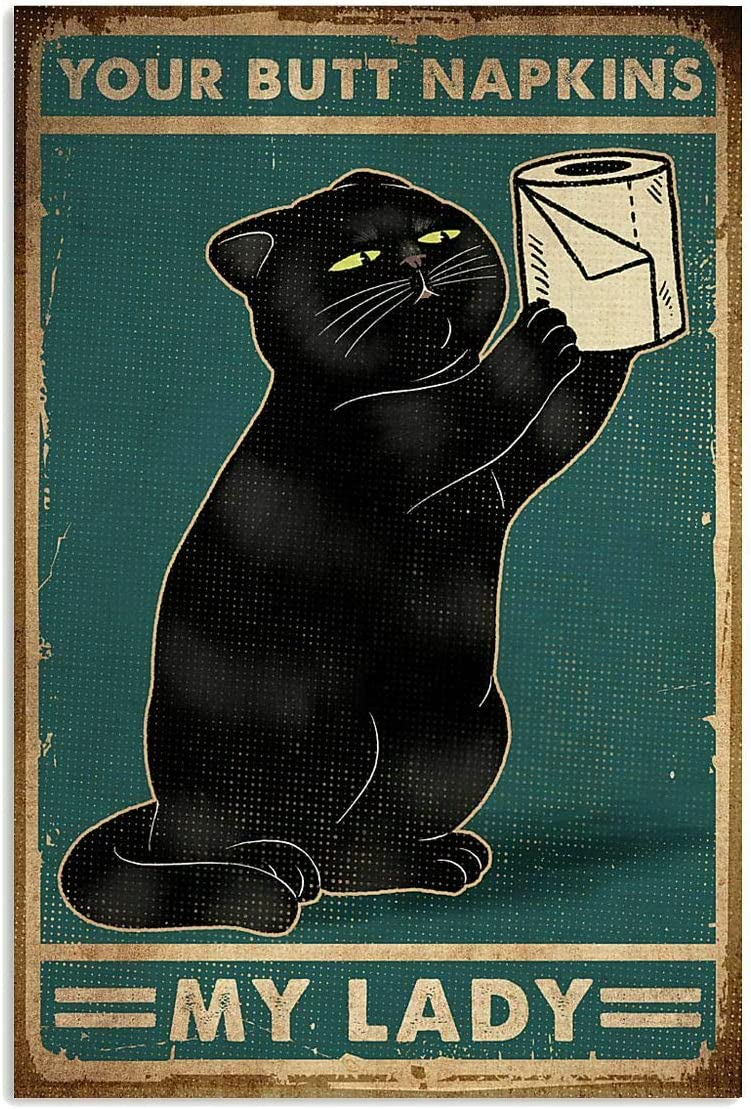 Black Cat with Toilet Paper Your Butt Napkins My Lady Satin Portrait Poster Metal Retro Vintage Tin Sign Bar Wall Decor Poster 12