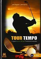 Tour Tempo. El Gran Secreto Del Golf Finalmente